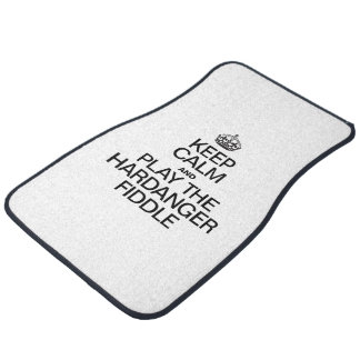 KEEP CALM AND PLAY THE HARDANGER FIDDLE CAR MAT