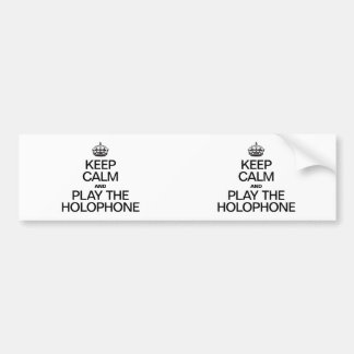 KEEP CALM AND PLAY THE HOLOPHONE CAR BUMPER STICKER