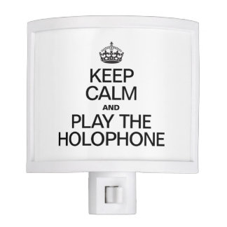 KEEP CALM AND PLAY THE HOLOPHONE NIGHT LITES