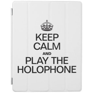 KEEP CALM AND PLAY THE HOLOPHONE iPad COVER