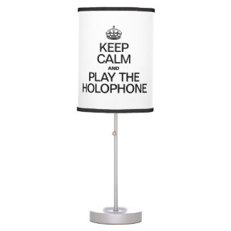 KEEP CALM AND PLAY THE HOLOPHONE DESK LAMP