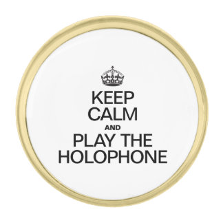 KEEP CALM AND PLAY THE HOLOPHONE PIN