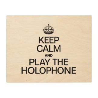 KEEP CALM AND PLAY THE HOLOPHONE WOOD WALL ART
