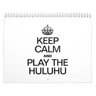 KEEP CALM AND PLAY THE HULUHU WALL CALENDAR