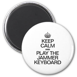 KEEP CALM AND PLAY THE JAMMER KEYBOARD FRIDGE MAGNETS