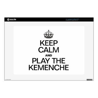 """KEEP CALM AND PLAY THE KEMENCHE SKINS FOR 15"""" LAPTOPS"""