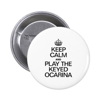 KEEP CALM AND PLAY THE KEYED OCARINA PIN