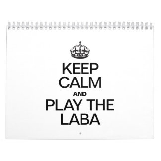 KEEP CALM AND PLAY THE LABA CALENDAR