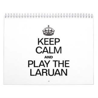 KEEP CALM AND PLAY THE LARUAN CALENDARS