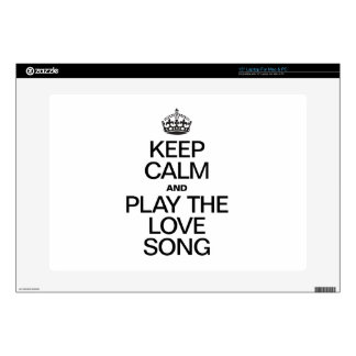 KEEP CALM AND PLAY THE LOVE SONG SKIN FOR LAPTOP