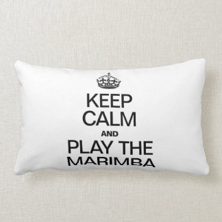 KEEP CALM AND PLAY THE MARIMBA LUMBAR PILLOW
