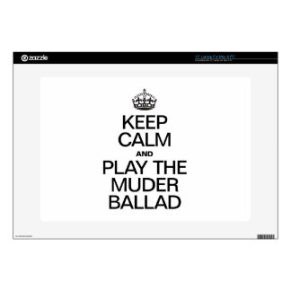 """KEEP CALM AND PLAY THE MURDER BALLAD 15"""" LAPTOP DECAL"""