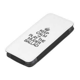 KEEP CALM AND PLAY THE MURDER BALLAD iPhone 5 POUCH