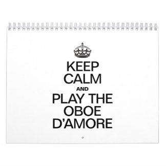 KEEP CALM AND PLAY THE OBOE D'AMORE CALENDAR