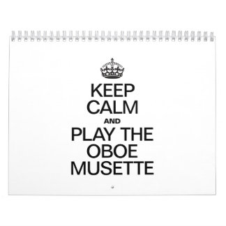 KEEP CALM AND PLAY THE OBOE MUSETTE CALENDAR
