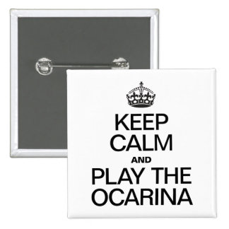 KEEP CALM AND PLAY THE OCARINA BUTTON
