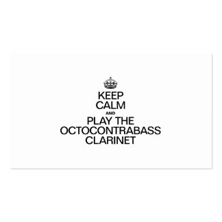 KEEP CALM AND PLAY THE OCTOCONTRABASS CLARINET BUSINESS CARD TEMPLATES