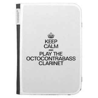 KEEP CALM AND PLAY THE OCTOCONTRABASS CLARINET KINDLE KEYBOARD CASES