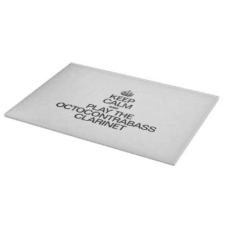 KEEP CALM AND PLAY THE OCTOCONTRABASS CLARINET CUTTING BOARD