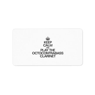 KEEP CALM AND PLAY THE OCTOCONTRABASS CLARINET CUSTOM ADDRESS LABEL