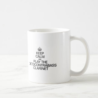 KEEP CALM AND PLAY THE OCTOCONTRABASS CLARINET COFFEE MUGS