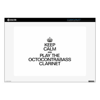 KEEP CALM AND PLAY THE OCTOCONTRABASS CLARINET SKIN FOR LAPTOP