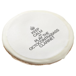KEEP CALM AND PLAY THE OCTOCONTRABASS CLARINET SUGAR COOKIE
