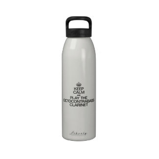 KEEP CALM AND PLAY THE OCTOCONTRABASS CLARINET DRINKING BOTTLE