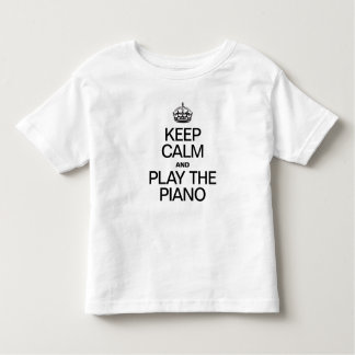 KEEP CALM AND PLAY THE PIANO TODDLER T-SHIRT