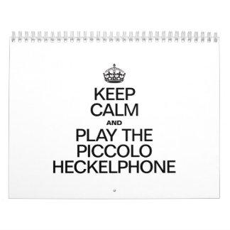 KEEP CALM AND PLAY THE PICCOLO HECKELPHONE CALENDAR