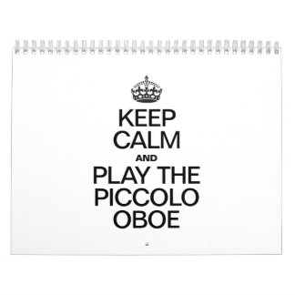 KEEP CALM AND PLAY THE PICCOLO OBOE CALENDAR