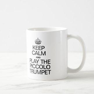 KEEP CALM AND PLAY THE PICCOLO TRUMPET COFFEE MUG