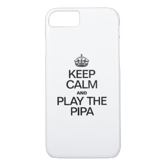 KEEP CALM AND PLAY THE PIPA iPhone 7 CASE