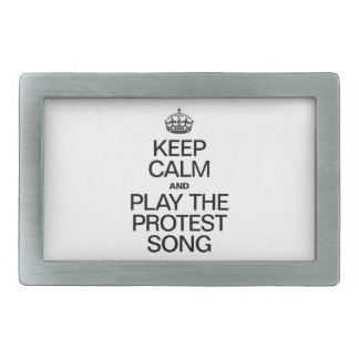 KEEP CALM AND PLAY THE PROTEST SONG BELT BUCKLE