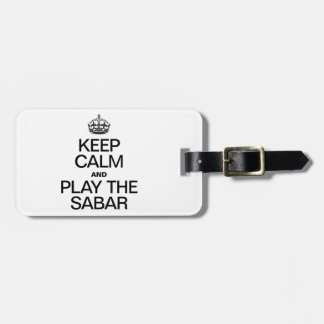 KEEP CALM AND PLAY THE SABAR BAG TAG
