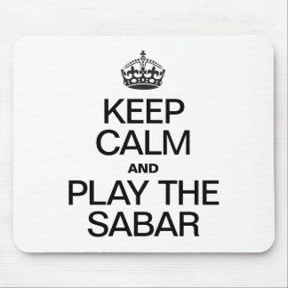 KEEP CALM AND PLAY THE SABAR MOUSE PAD