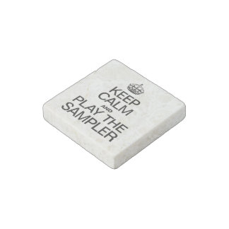 KEEP CALM AND PLAY THE SAMPLER STONE MAGNET