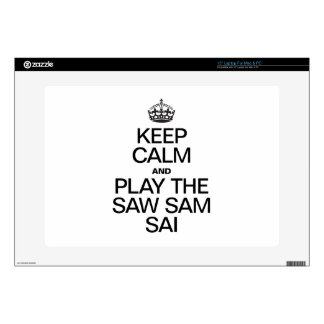 """KEEP CALM AND PLAY THE SAW SAM SAI DECALS FOR 15"""" LAPTOPS"""