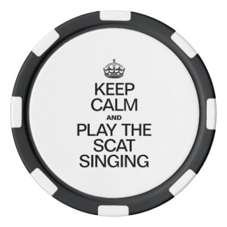 KEEP CALM AND PLAY THE SCAT SINGING POKER CHIPS