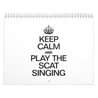 KEEP CALM AND PLAY THE SCAT SINGING CALENDAR
