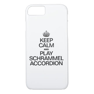 KEEP CALM AND PLAY THE SCHRAMMEL ACCORDION iPhone 8/7 CASE