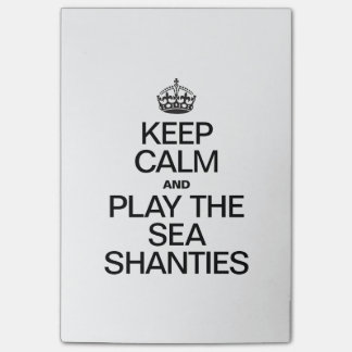 KEEP CALM AND PLAY THE SEA SHANTIES POST-IT® NOTES