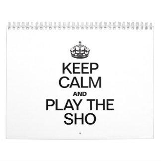 KEEP CALM AND PLAY THE SHO WALL CALENDAR