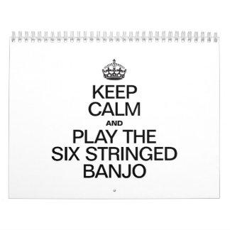 KEEP CALM AND PLAY THE SIX STRINGED BANJO WALL CALENDAR