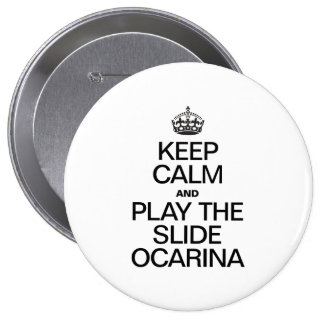 KEEP CALM AND PLAY THE SLIDE OCARINA PINBACK BUTTONS