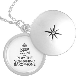 KEEP CALM AND PLAY THE SOPRANINO SAXOPHONE ROUND LOCKET NECKLACE