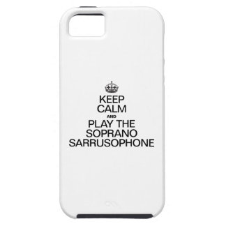KEEP CALM AND PLAY THE SOPRANO SARRUSOPHONE iPhone 5 COVER