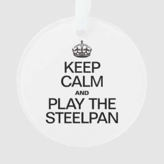 KEEP CALM AND PLAY THE STEELPAN ORNAMENT