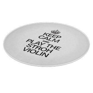 KEEP CALM AND PLAY THE STROH VIOLIN CUTTING BOARD