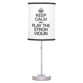 KEEP CALM AND PLAY THE STROH VIOLIN TABLE LAMP